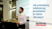 Jak rekrutować pracowników – zapis wykładu dla przedsiębiorców